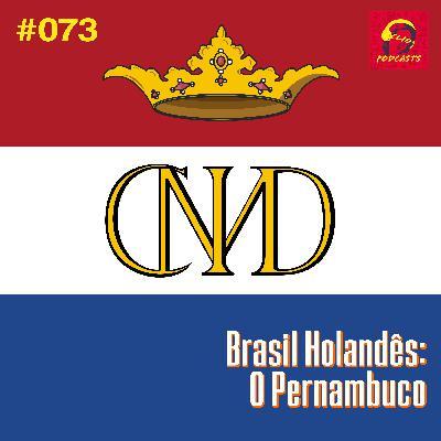 ClioCast #073: Brasil Holandês: O Pernambuco