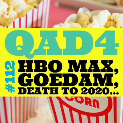 #112 - HBO MAX, Goedam, Death to 2020...