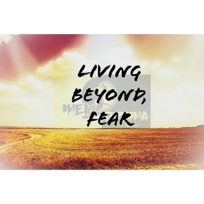 Episode 5: Living Beyond Fear