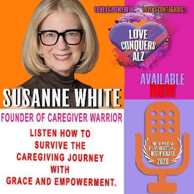 Susanne White: Founder of Caregiver Warrior &  Author of the Caregiver's Little Guide to Survival!