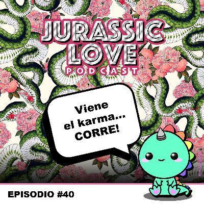 #40 - Viene el karma... CORRE!