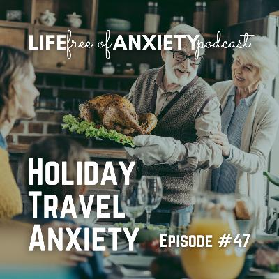 E047 How to Survive Holiday Travel Anxiety
