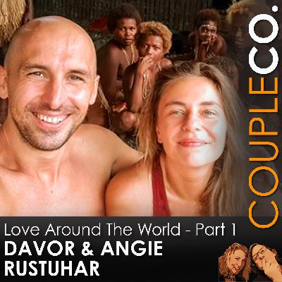 Producing Love Around The World: Angie & Davor Rostuhar, Filmmakers, Part 1
