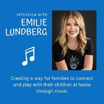 Chat with Emilie Lundberg   Passionate music educator helping families connect & play with their children at home through music