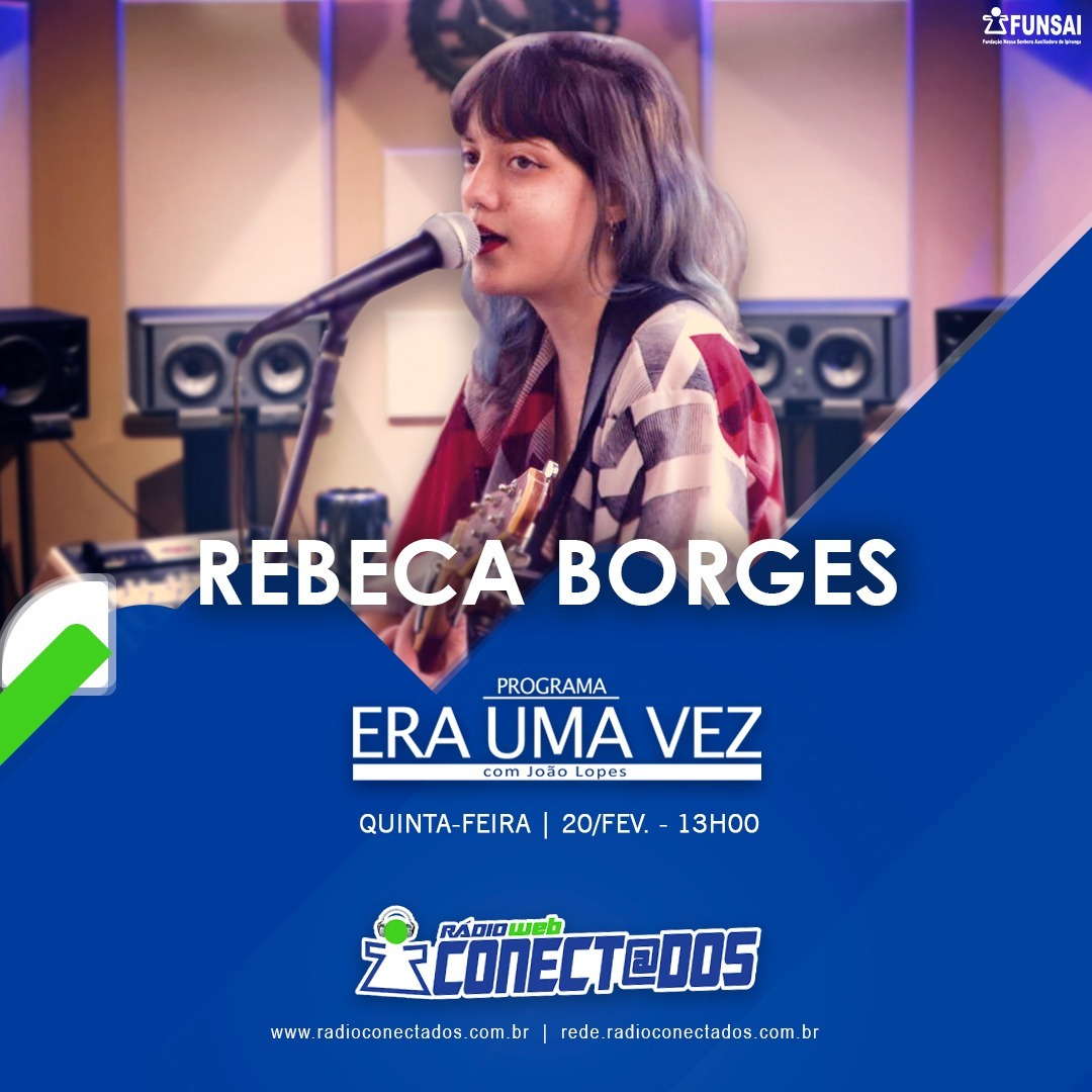 ERA UMA VEZ  COM REBECA BORGES 20-02-20