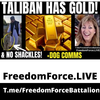 Taliban Has Gold 9.2.21