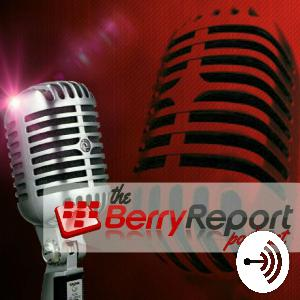 The Berry Report Podcast Episode 83