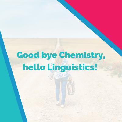 Good bye Chemistry, hello Linguistics! with Sarah F. Philips