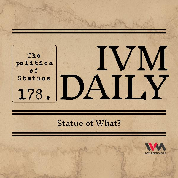IVM Daily Ep. 178: Statue of What?