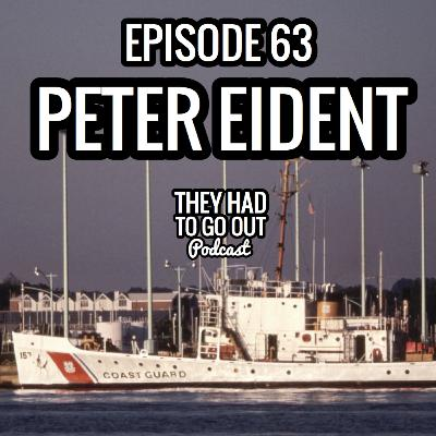 Episode 63: Peter Eident - LT - USCGC Cuyahoga Survivor - Author of 'Bearing Drift' - Part I