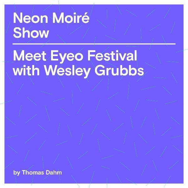 Meet Eyeo Festival with Wesley Grubbs