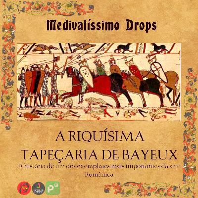 Medievalíssimo Drops: A Riquíssima Tapeçaria de Bayeux