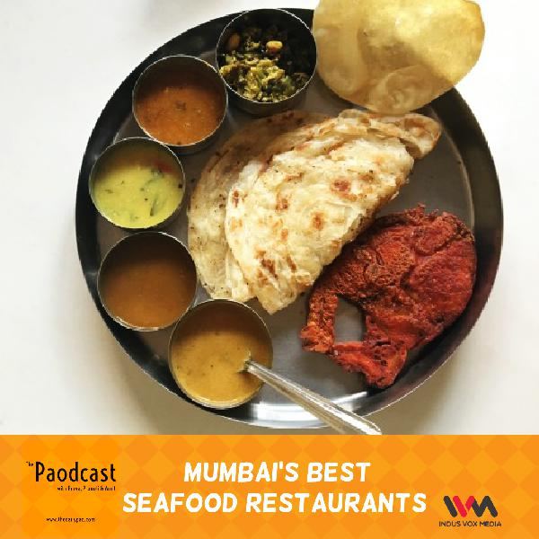 Ep. 53: Mumbai's Best Seafood Restaurants