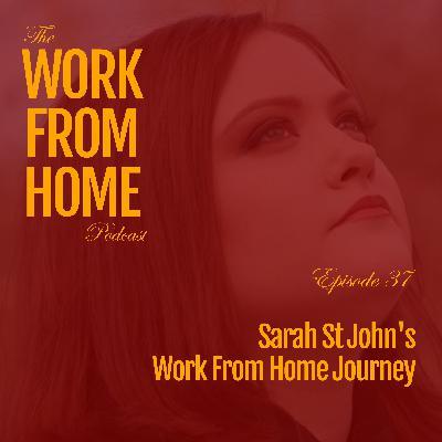 Sarah St John's Work From Home Journey