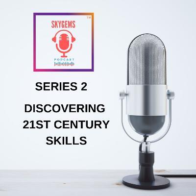 085: Discovering 21st Century Skills