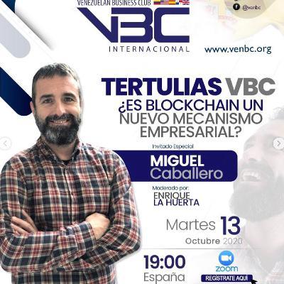 VBC España - Tertulias - Blockchain - Miguel Caballero