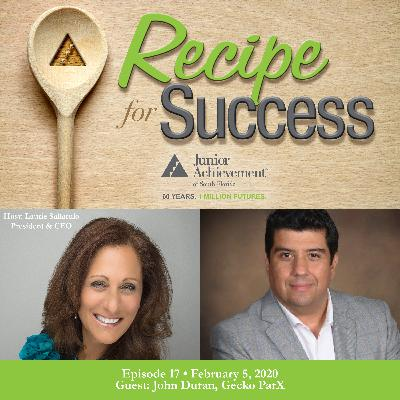 Recipe for Success, Episode 17, February 2, 2020, Guest John Duran
