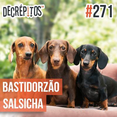 Decrépitos 271 - Bastidorzão Salsicha