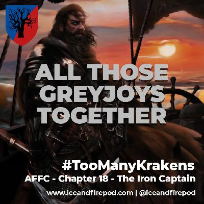 258 – A Feast for Crows Chapter 18 – The Iron Captain #TooManyKrakens