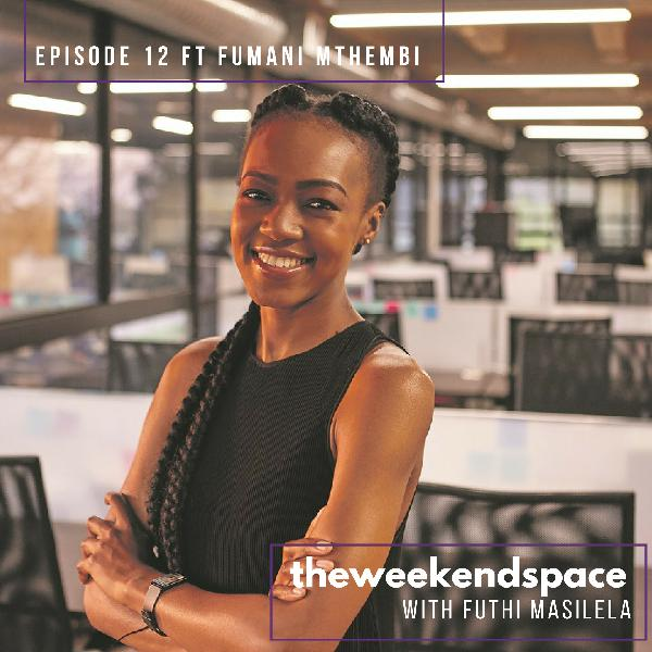 Episode 12 ft. Fumani Mthembi