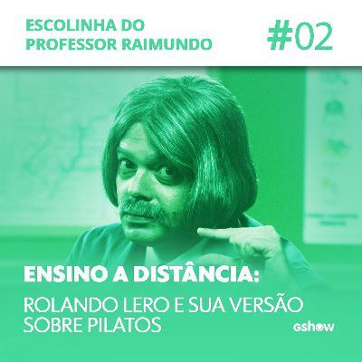 #2 - Rolando Lero e sua versão sobre Pilatos