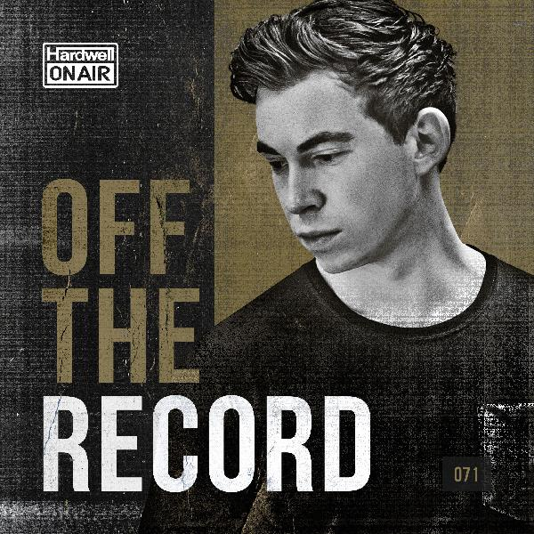 Hardwell On Air - Off The Record 071