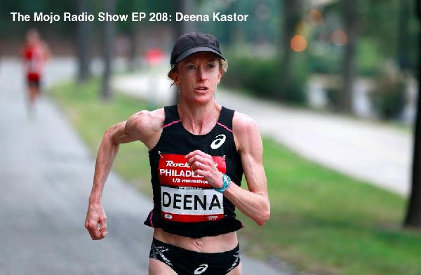 The Mojo Radio Show EP 208: Programming Our Minds For The Marathon Of Life Ahead - Deena Kastor