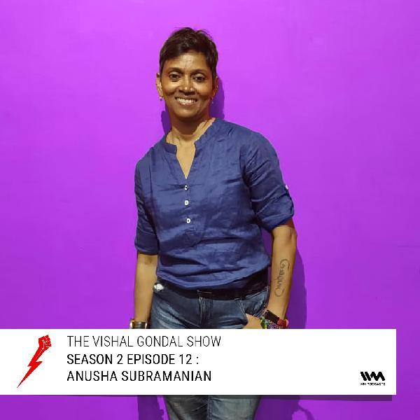 S02 E12: Anusha Subramanian