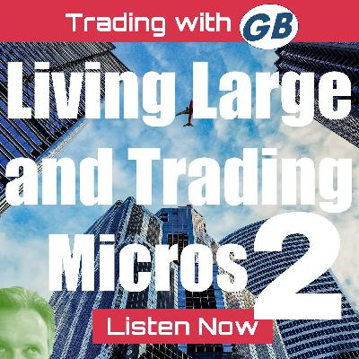 Big Ideas for Trading the Micros: Part II