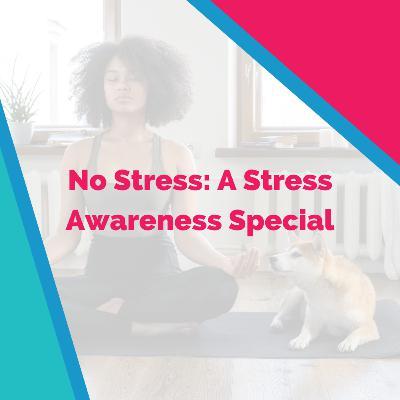 No Stress: A Stress Awareness Special 😌