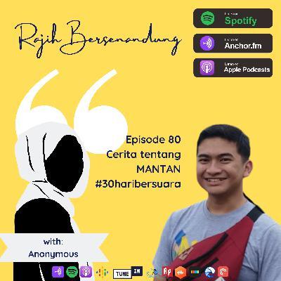 Episode 80 - Cerita tentang Mantan #30haribersuara