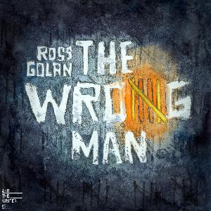 Ep. 66: Ross Golan's 'THE WRONG MAN' - Special Episode with Guest Host Ricky Reed