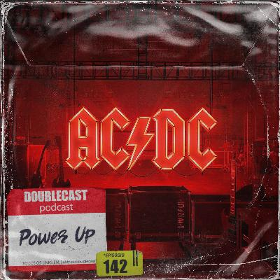 Doublecast 142 - Power Up (AC/DC)