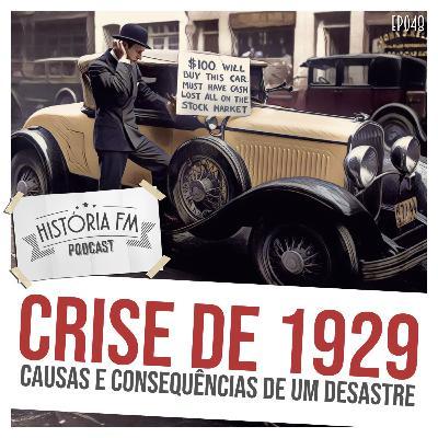 048 Crise de 1929: causas e consequências de um desastre