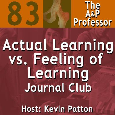 Actual Learning vs. Feeling of Learning | Journal Club Episode | TAPP 83