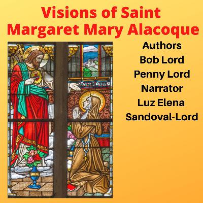 Visions of Saint Margaret Mary Alacoque Feast Day October 16