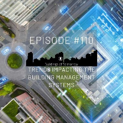 #110 Trends impacting Building Management Systems