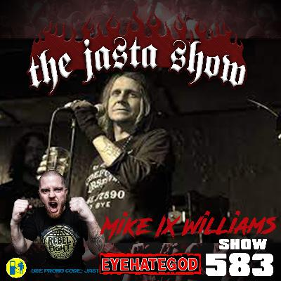 Show #583 - Mike IX Williams (EYEHATEGOD)