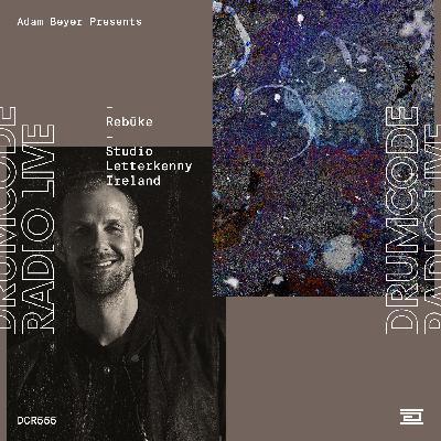 DCR555 – Drumcode Radio Live – Rebūke Studio Mix recorded in Letterkenny