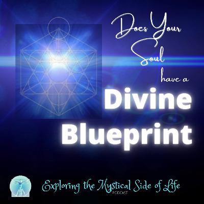 Does Your Soul Have a Divine Blueprint?