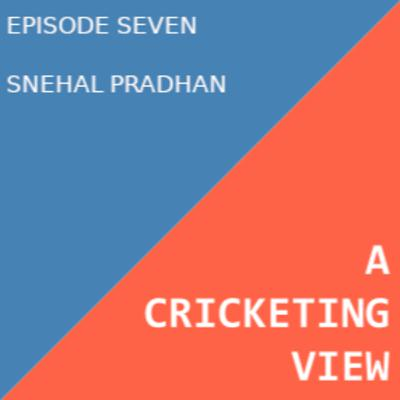 A Conversation with Snehal Pradhan about the contemporary landscape of women's cricket