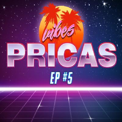 Pricas Vibes EP#05 - 16/05/2020
