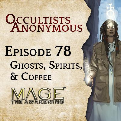 Episode 78: Ghosts, Spirits, & Coffee