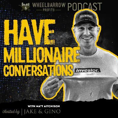 WBP - Have Millionaire Conversations with Matt Aitchison