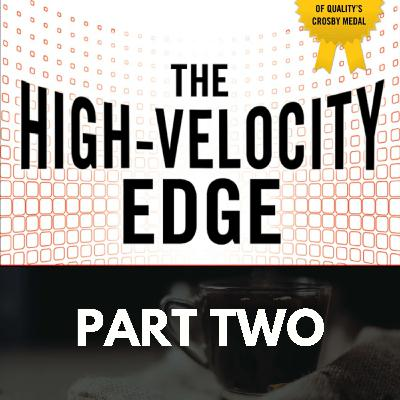 The High Velocity Edge: Part Two