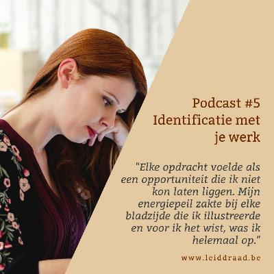 #5 identificatie met je werk