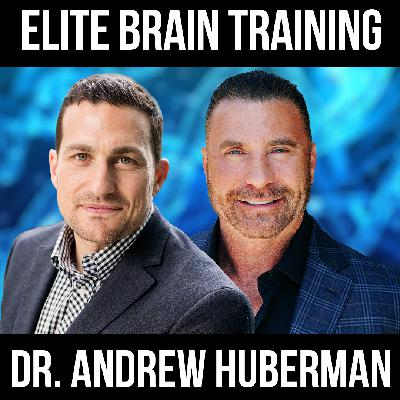 Elite Brain Training - w/ Dr. Andrew Huberman