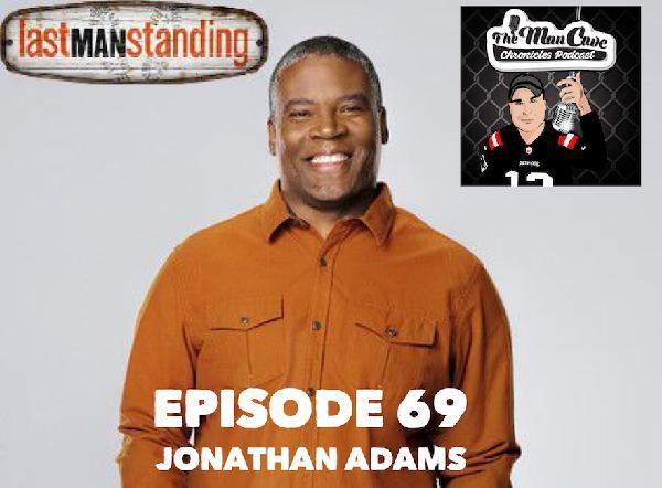 "Episode 69 Jonathan Adams ""Last Man Standing"""