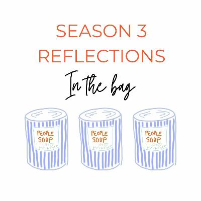 Season 3 Reflections - in the bag!