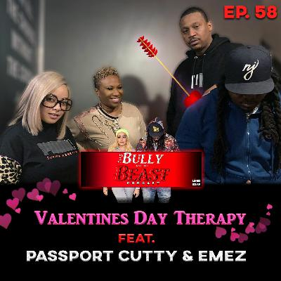 "Ep. 58 "" Valentines Day Therapy"" Feat. Passport Cutty and Emez"